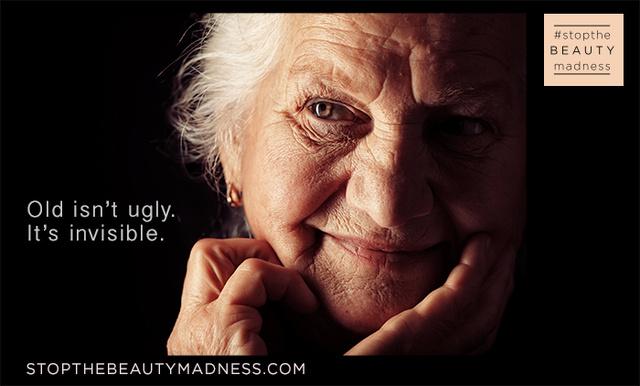 """""""Az öregség nem csúnya. Láthatatlan"""" - olvasható a kampány egyik plakátján."""