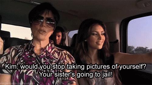 kim-kardashian-selfie-kris-jenner-your-sisters-going-to-jail.gif