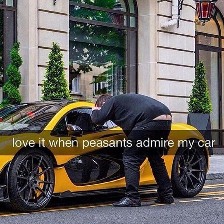"""""""Imádom, amikor a parasztok csodálják az autómat"""" Aha, oké"""