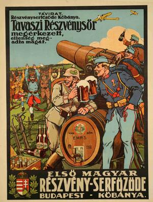 Az ellenséges nemzetek felemelt kézzel rohannak megadni magukat a sörözgető magyar és német katonáknak - Földes Imre plakátja. A plakátokon a háború előtt döntően kereskedelmi hirdetések voltak, de aztán a politika is gyorsan felismerte a műfaj jelentőségét, majd a reklámipar használta ki a maga számára a nemzeti toposzokat.