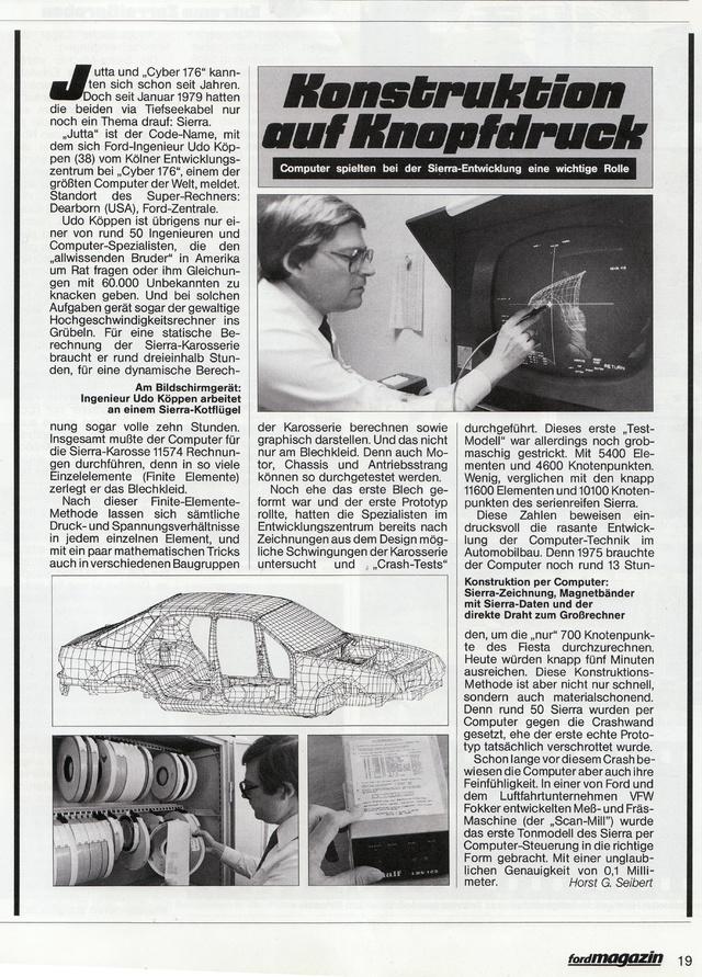 A tervezéshez és a számítógépes töréstesztekhez szuperkompjútereket használtak. A kezdetleges számítógépes modellen számításain 10 órán át dolgoztak a berendezések