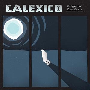 Calexico edgeOfTheSun