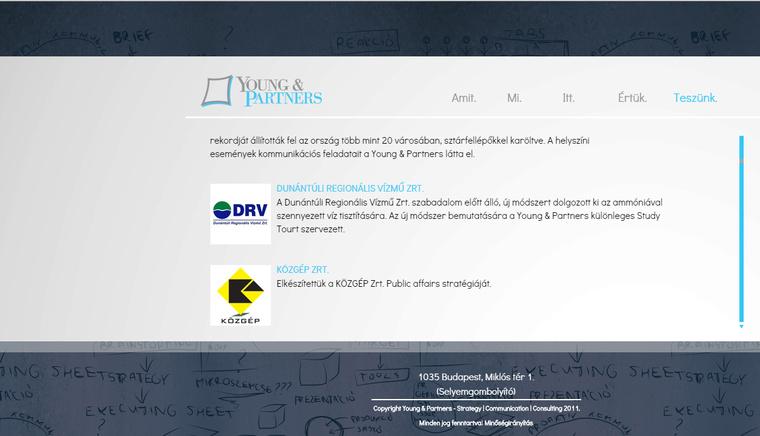 A Young and Partners készítette a Közgép lobbistratégiáját is, de ez az új honlapjukon már nem szerepel.